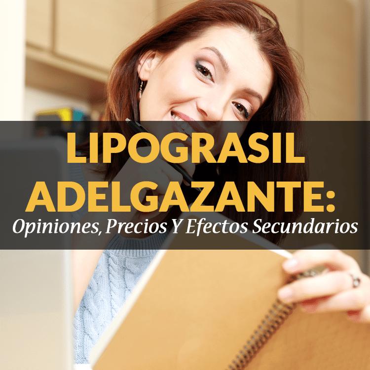 lipograsil-adelgazante-opiniones-precios-y-efectos-secundarios
