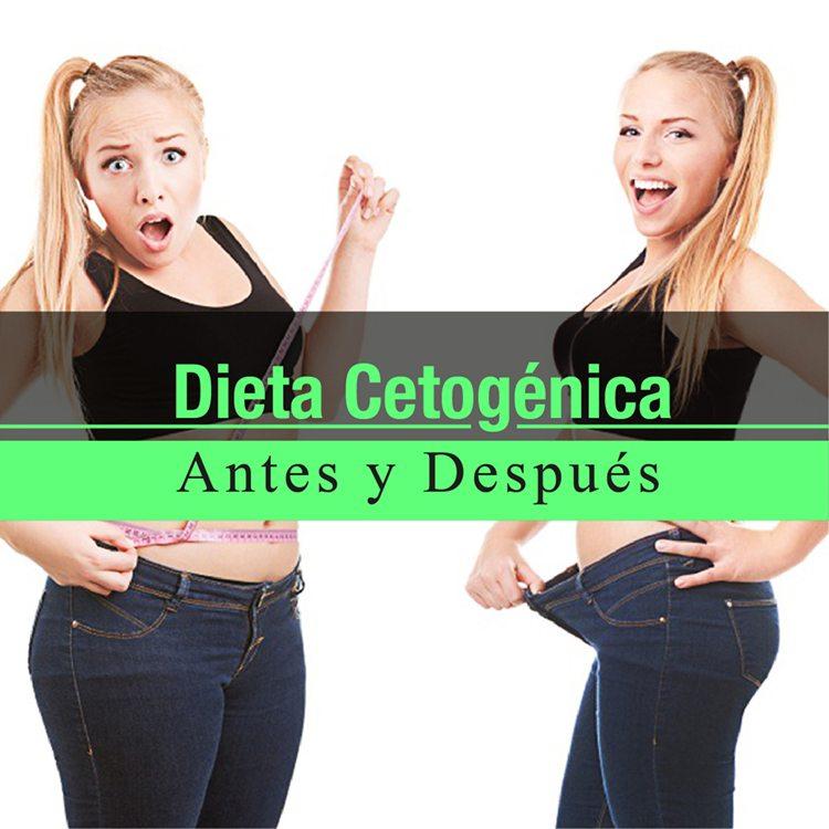 Resultados de la dieta cetogénica - antes y después - La