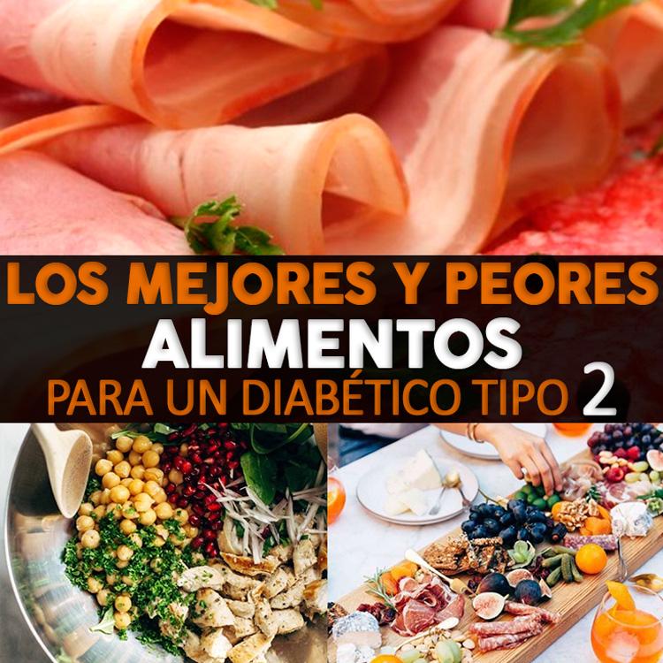 Los Mejores Y Peores Alimentos Para Un Diabético Tipo 2